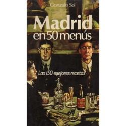 MADRID EN 50 MENÚS. LAS 150 MEJORES RECETAS