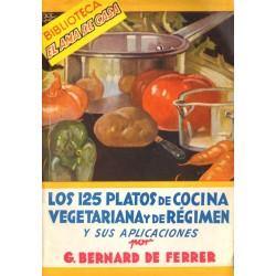 LOS 125 PLATOS DE COCINA VEGETARIANA Y DE RÉGIMEN