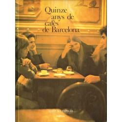 QUINZE ANYS DE CAFÈS DE BARCELONA 1959 - 1974