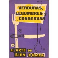 """VERDURAS, LEGUMBRES, CONSERVAS Y VARIOS. DE """"EL ARTE DE BIEN COMER"""""""