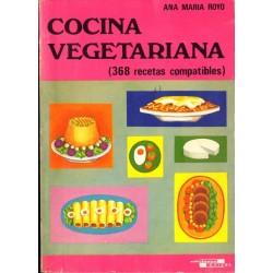 COCINA VEGETARIANA. 368 RECETAS COMPATIBLES