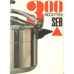 300 RECETTES SEB