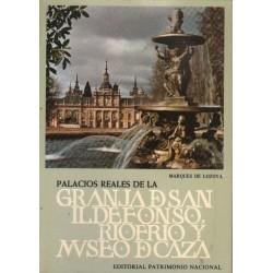 PALACIOS REALES DE LA GRANJA DE SAN ILDEFONSO, RIOFRIO Y MUSEO DE CAZA