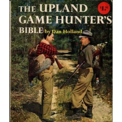 THE UPLAND GAME HUNTER'S BIBLE
