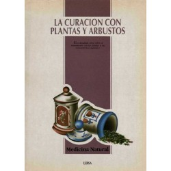 LA CURACIÓN CON PLANTAS Y ARBUSTOS