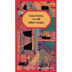 GUIA DE BOLETS. LES 100 MILLORS RECEPTES