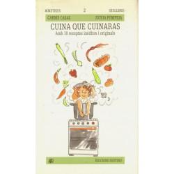 CUINA QUE CUINARAS.  AMB 10 RECEPTES INÈDITES I ORIGINALS