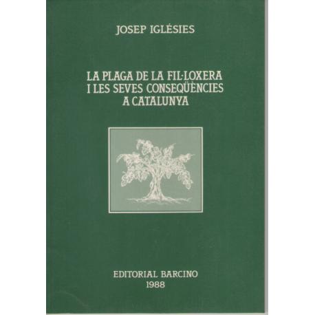 LA PLAGA DE LA FILOXERA I LES SEVES CONSEQÜÈNCIES A CATALUNYA