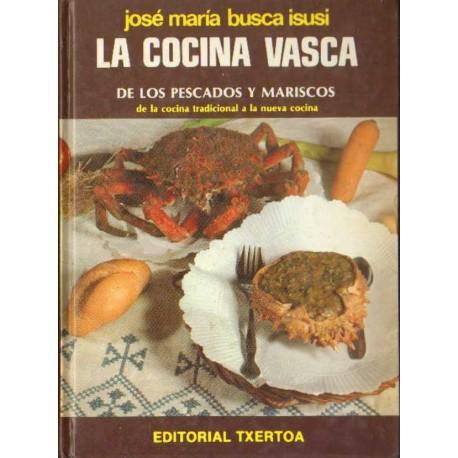 LA COCINA VASCA DE LOS PESCADOS Y MARISCOS. DE LA COCINA TRADICIONAL A LA NUEVA COCINA