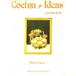 COCINA CON IDEAS... PARA TODOS LOS DÍAS. PLATOS ÚNICOS