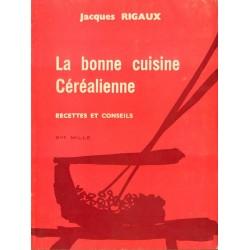 LA BONNE CUISINE CÉRÉALIENNE. RECETTES ET CONSEILS