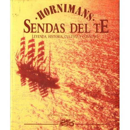 SENDAS DEL TE. LEYENDA, HISTORIA, CULTIVO Y CONSUMO