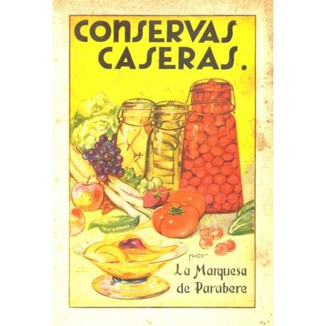 CONSERVAS CASERAS. HORTALIZAS, FRUTAS, PESCADOS, CARNES, CAZA, ETC.
