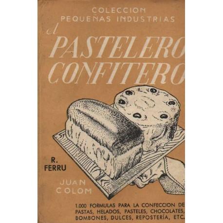 EL PASTELERO CONFITERO. 1000 FÓRMULAS