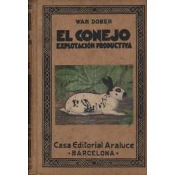 EL CONEJO. EXPLOTACIÓN PRODUCTIVA CARNE, PIELES Y PELO