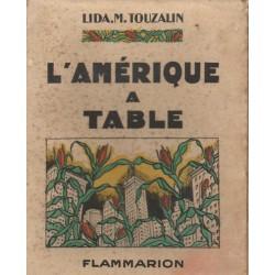 L'AMÉRIQUE A TABLE. OU 200 RECETTES DE CUISINE AMÉRICAINE