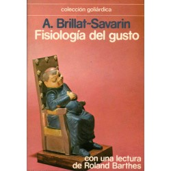 FISIOLOGÍA DEL GUSTO. CON UNA LECTURA DE ROLAND BARTHES