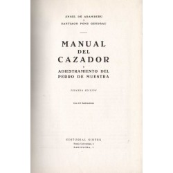 MANUAL DEL CAZADOR. Y ADIESTRAMIENTO DEL PERRO DE MUESTRA