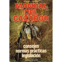 MANUAL DEL CAZADOR. CONSEJOS, NORMAS PRÁCTICAS, LEGISLACIÓN