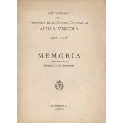 MEMORIA. CINQUENTENARIO DE LA FUNDACIÓN DE LA COOPERATIVA  ALELLA VINÍCOLA 1906 - 1956