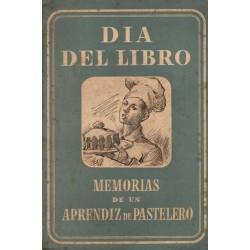 MEMORIAS DE UN APRENDIZ DE PASTELERO. ANÉCDOTAS Y COSTUMBRES DE FINALES DEL SIGLO XIX