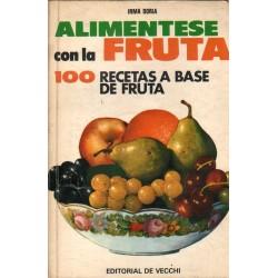 ALIMÉNTESE CON LA FRUTA. 100 RECETAS A BASE DE FRUTA
