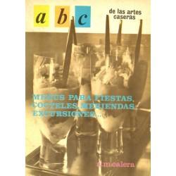 ABC DE LAS ARTES CASERAS. MENÚS PARA FIESTAS, CÓCTELES, MERIENDAS, EXCURSIONES