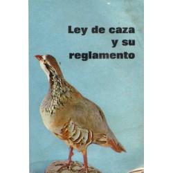 LEY DE CAZA Y SU REGLAMENTO