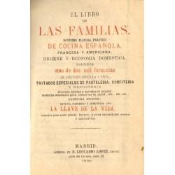 EL LIBRO DE LAS FAMILIAS. NOVÍSIMO MANUAL PRÁCTICO DE COCINA ESPAÑOLA, FRANCESA Y AMERICANA...
