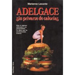 ADELGACE SIN PRIVARSE DE CALORÍAS
