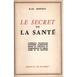 LE SECRET DE LA SANTÉ. CONSEILS PRATIQUES D'HYGIENE ALIMENTAIRE...