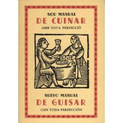 NOU MANUAL DE CUINAR AMB TOTA PERFECCIÓ. NUEVO MANUAL DE GUISAR CON TODA PERFECCIÓN