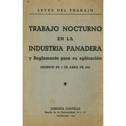 TRABAJO NOCTURNO EN LA INDUSTRIA PANADERA Y REGLAMENTO PARA SU APLICACIÓN. DECRETO DE 3 DE ABRIL DE 1919
