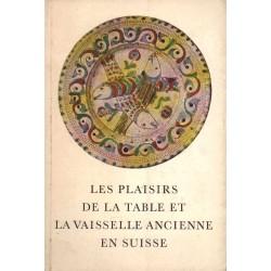 LES PLAISIRS DE LA TABLE ET LA VAISSAELLE ANCIENE EN SUISSE