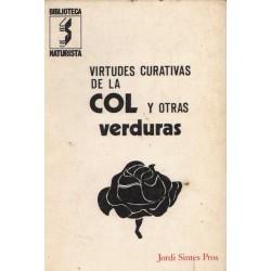 VIRTUDES CURATIVAS DE LA COL Y OTRAS VERDURAS. VERDURAS Y ALIMENTACIÓN, COL, COLIFLOR, BRÓCULI, COLINABO, ACEDERAS, ACELGAS,...