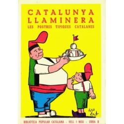 CATALUNYA LLAMINERA. DESCRIPCIÓ I RECEPTARI DE LES POSTRES TÍPIQUES CATALANES