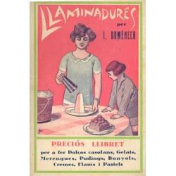 LLAMINADURES. PRECIÓS LLIBRET PER A FER DOLÇOS CASOLANS, GELATS, MERENGUES, PUDINGS, BUNYOLS, CREMES, FLANS I PASTELS