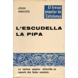 L'ESCUDELLA. LA PIPA. LA SAVIESA POPULAR REFLECTIDA EN AQUETS DOS TEMES CASOLANS