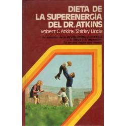 DIETA DE LA SUPERENERGÍA DEL DR ATKINS. LA SOLUCIÓN DE LA REVOLUCIÓN DIETÉTICA A LA FATIGA Y LA DEPRESIÓN.
